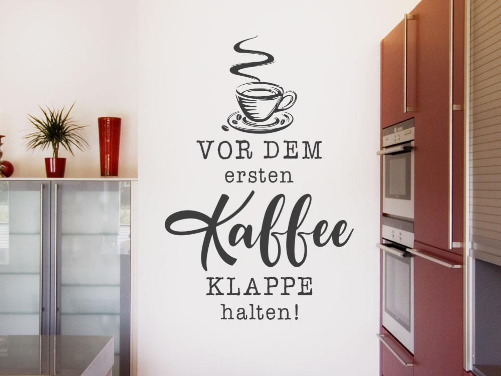 Vor dem ersten Kaffee Klappe halten! Lustiger Wandtattoos Spruch Küche