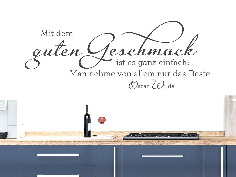 Wandtattoo Mit dem guten Geschmack ist es ganz einfach Zitat für die Küche
