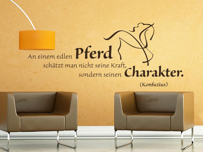 Wandtattoo An einem edlen Pferd schätzt man nicht seine Kraft, sondern seinen Charakter.