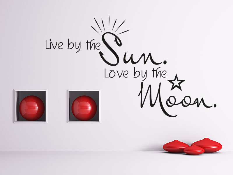 Wandtattoo Spruch Live by the sun. Love by the moon.