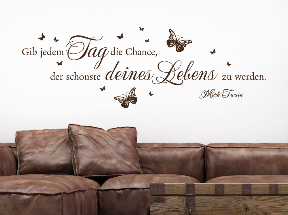 Wandtattoo Zitat Gib jedem Tag die Chance…
