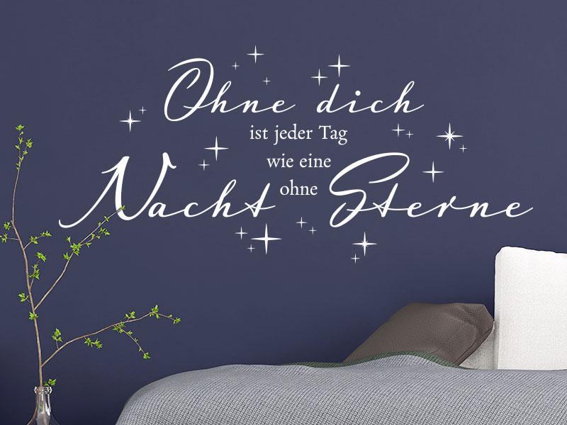 Wandtattoo Schlafzimmer Ohne Dich ist jeder Tag wie ein Nacht ohne Sterne