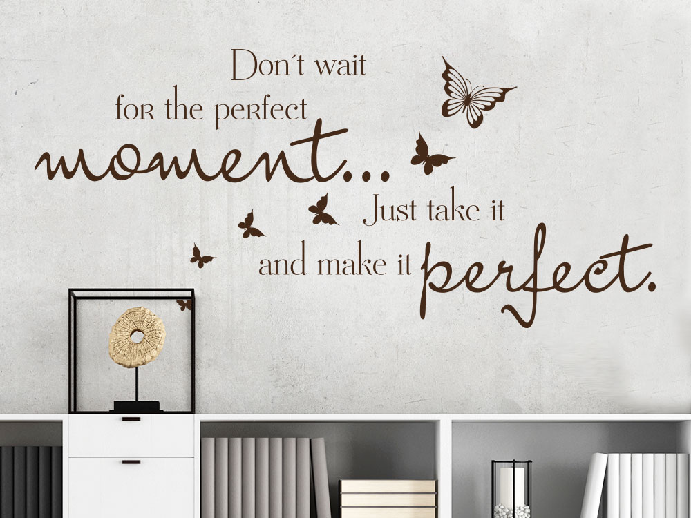 Perfect moment Wandtattoo Spruch Don´t wait for the in braun über Regal im Flur