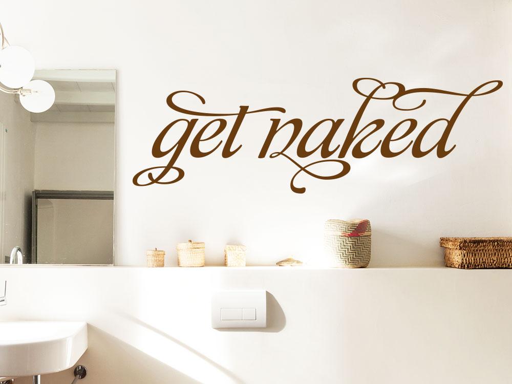 Wandtattoo Get naked im Badezimmer