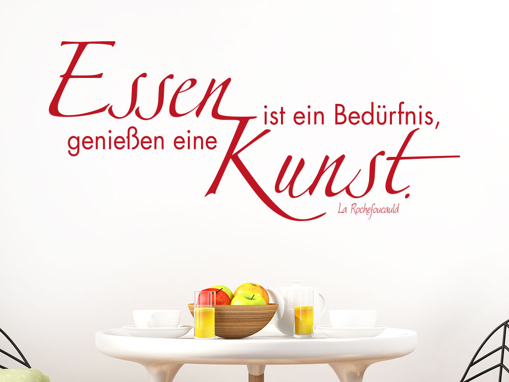 Wandtattoo Essen ist ein Bedürfnis, genießen ist eine Kunst in Küche über Frühstückstisch