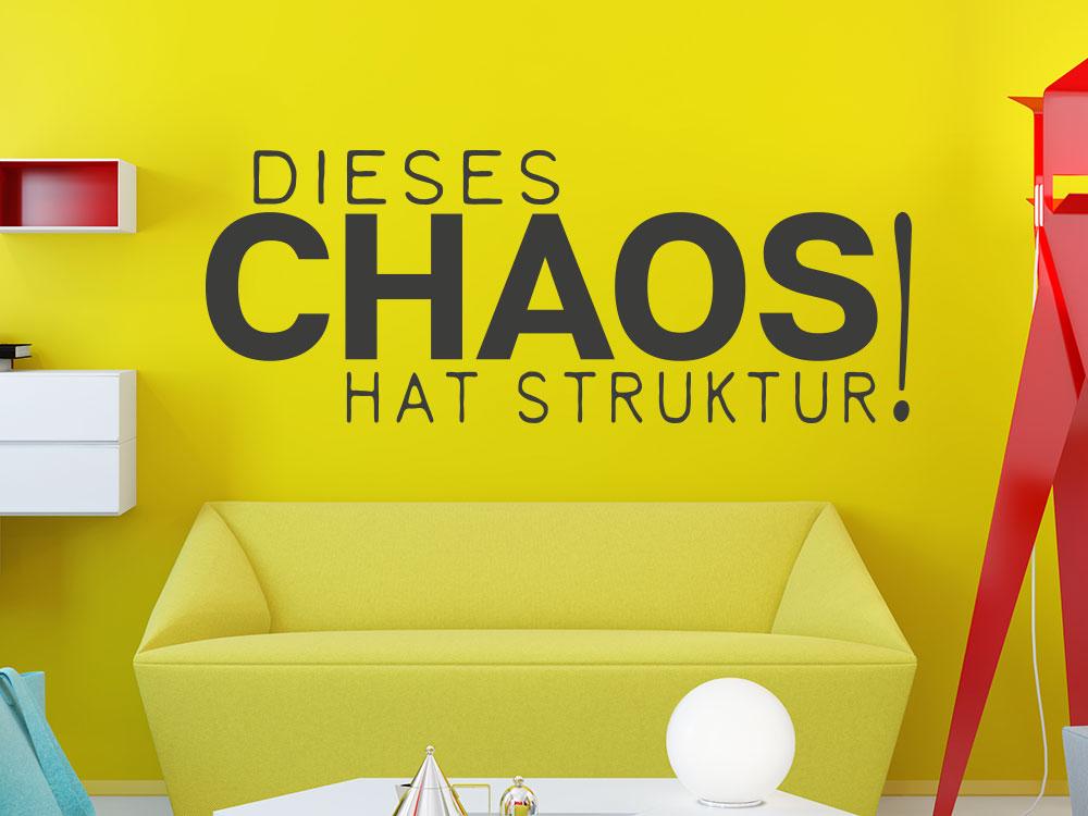 Wandtattoo Dieses Chaos hat Struktur! im Jugendzimmer über Sofa