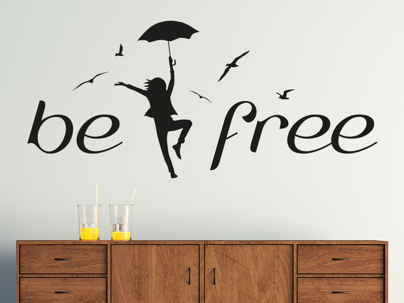 Wandtattoo Spruch be free