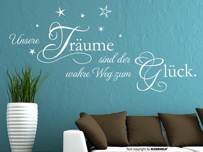 Wandtattoo Spruch Unsere Träume sind der wahre Weg zum Glück