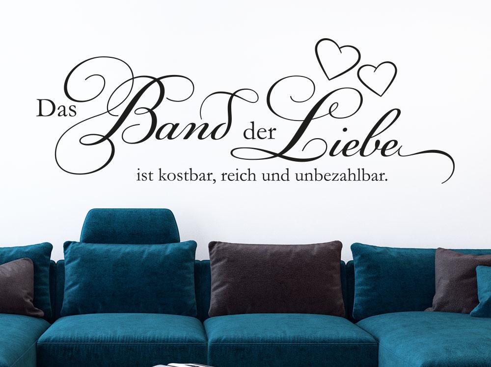 Wandtattoo Das Band der Liebe ist kostbar reich und unbezahlbar Spruch im Wohnzimmer