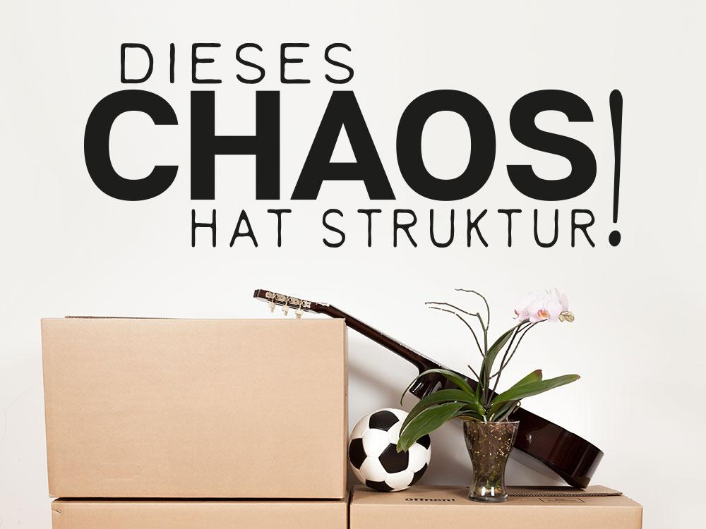 Wandtattoo Dieses Chaos hat Struktur! im Flur