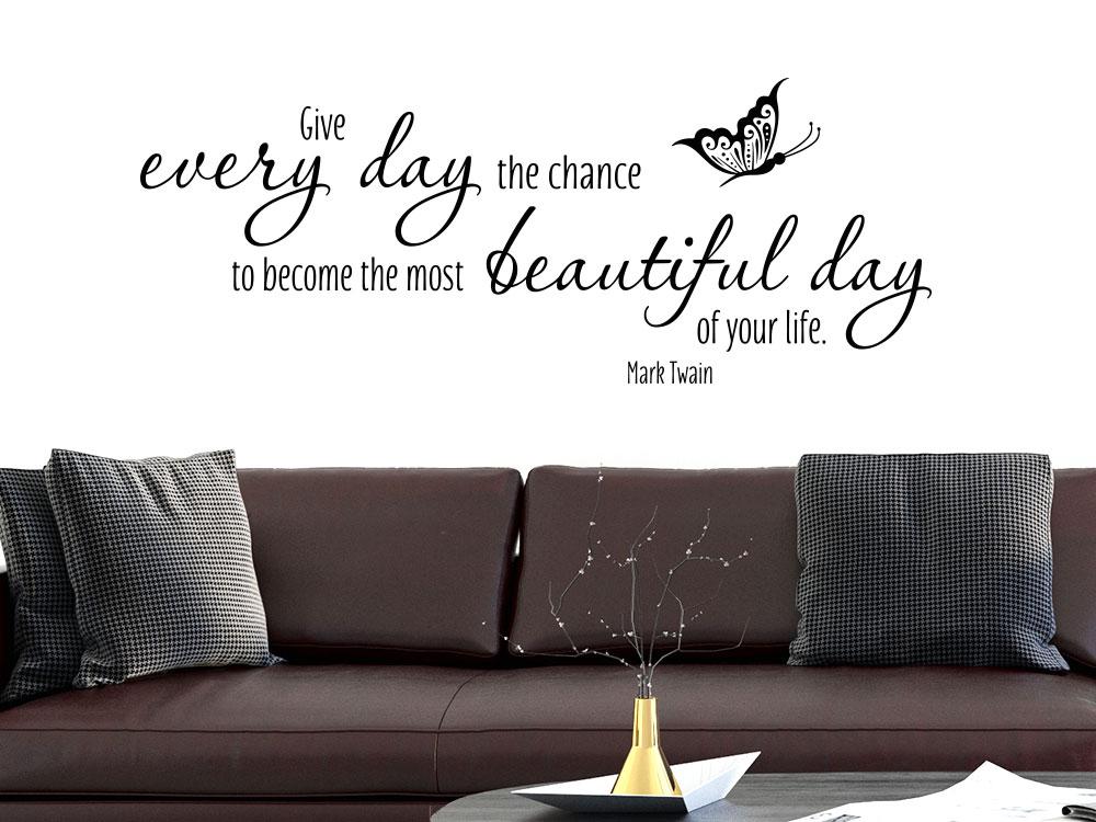 Wandtattoo Give every day... - Mark Twain