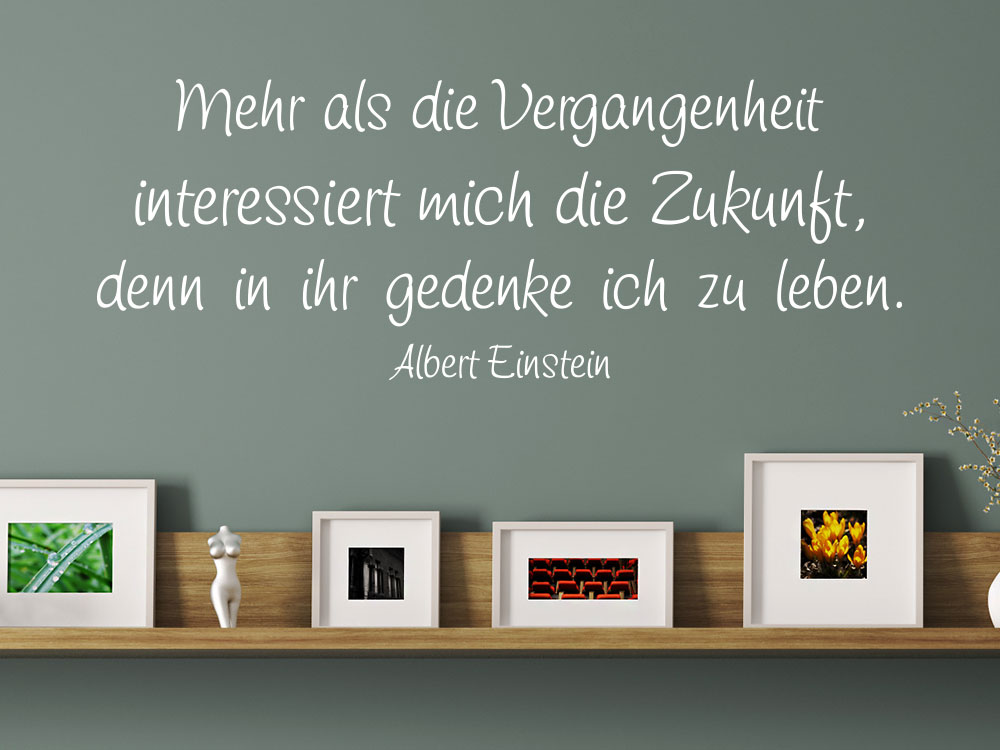 Wandtattoo Mehr als die Vergangenheit interessiert mich die Zukunft Albert Einstein Zitat über Holzregal
