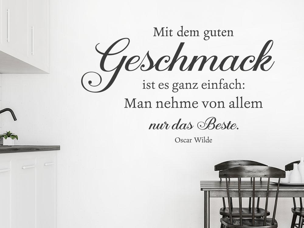 Wandtattoo Mit dem guten Geschmack Zitat Oscar Wilde