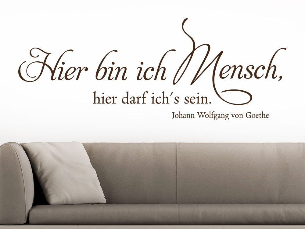 Wandtattoo Hier bin ich Mensch Zitat Goethe