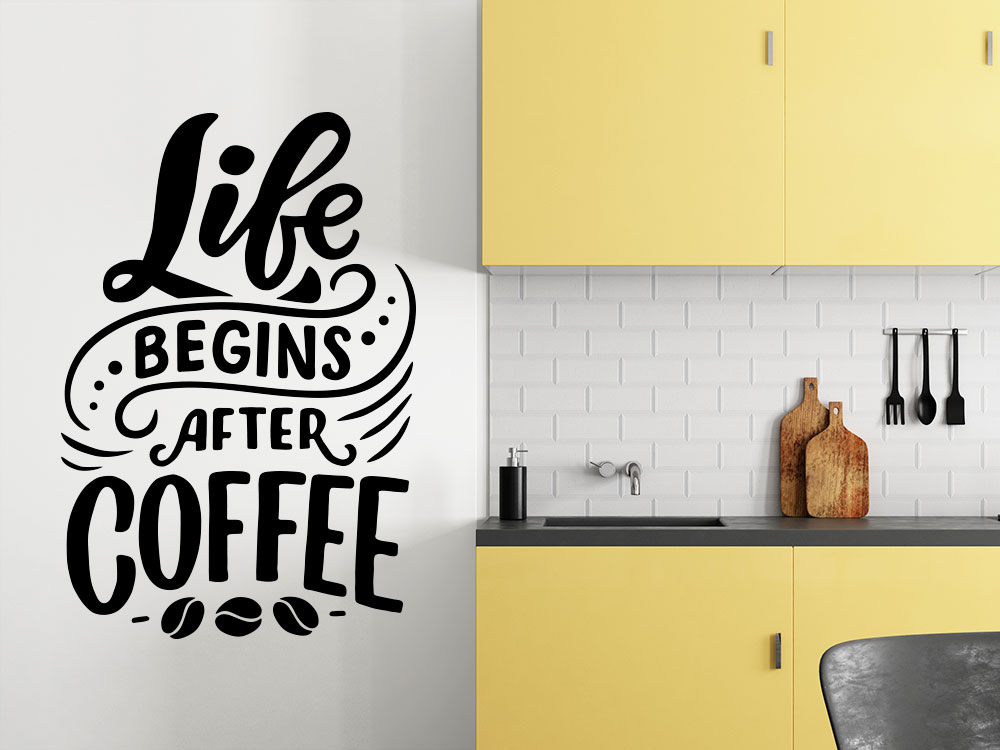 Wandtattoo Life begins after Coffee