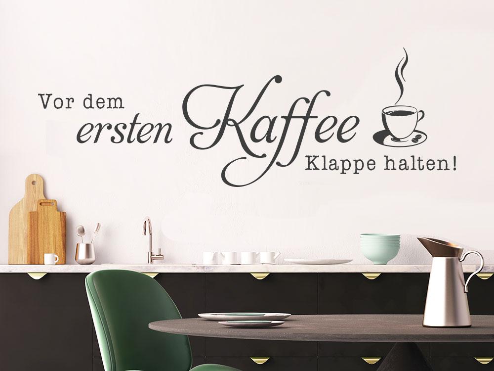 Wandtattoo Spruch Vor dem ersten Kaffee Klappe halten