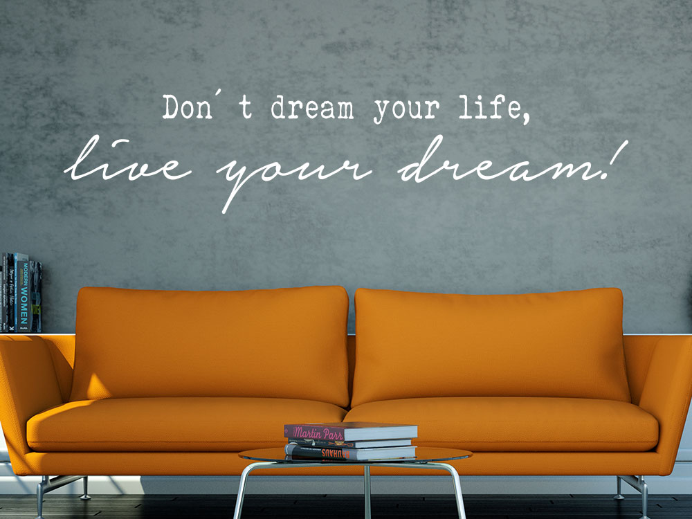 Don't dream your life, live your dream Wandtattoo Spruch weiss