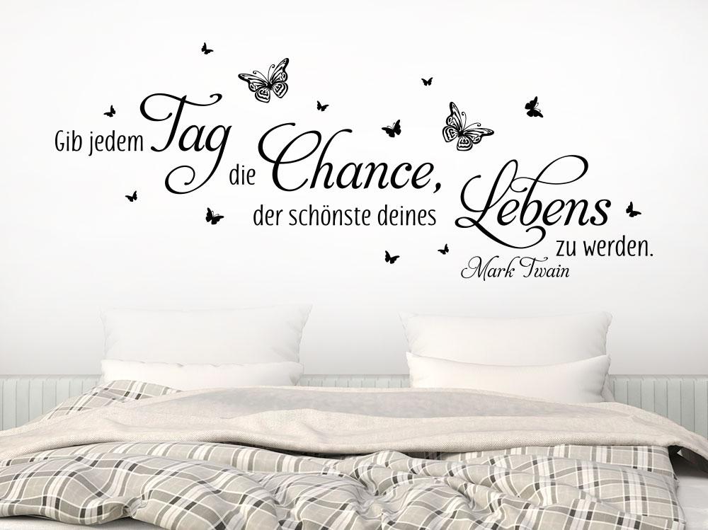 Wandtattoo Gib jedem Tag die Chance, der schönste zu werden im Schlafzimmer