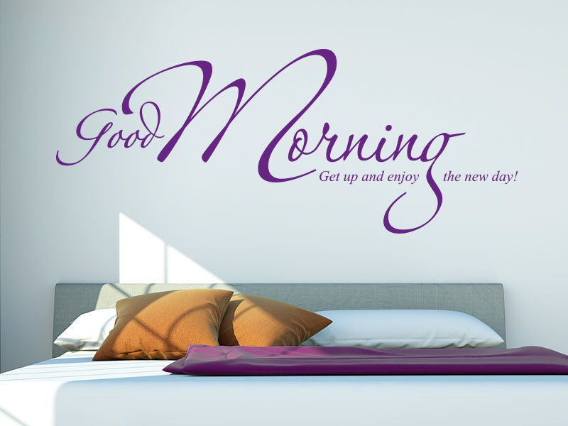 Wandtattoo Spruch Good morning! Get up and enjoy the new day!