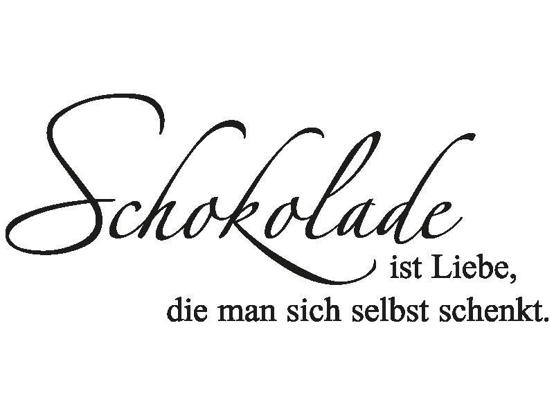 Sprüche Schokolade | Wandtattoo Spruch Schokolade Ist Liebe Die Man Sich Selbst Schenkt