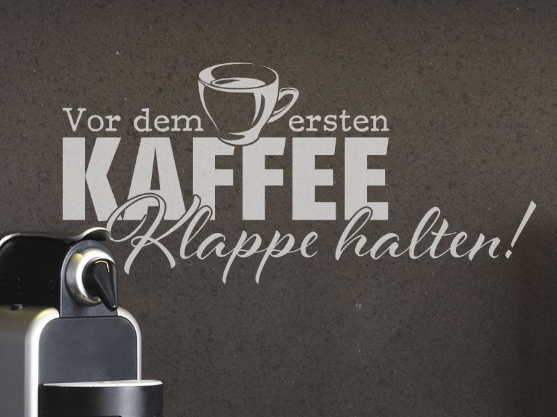 lustiges Wandtattoo - Vor dem ersten Kaffee... Klappe halten.