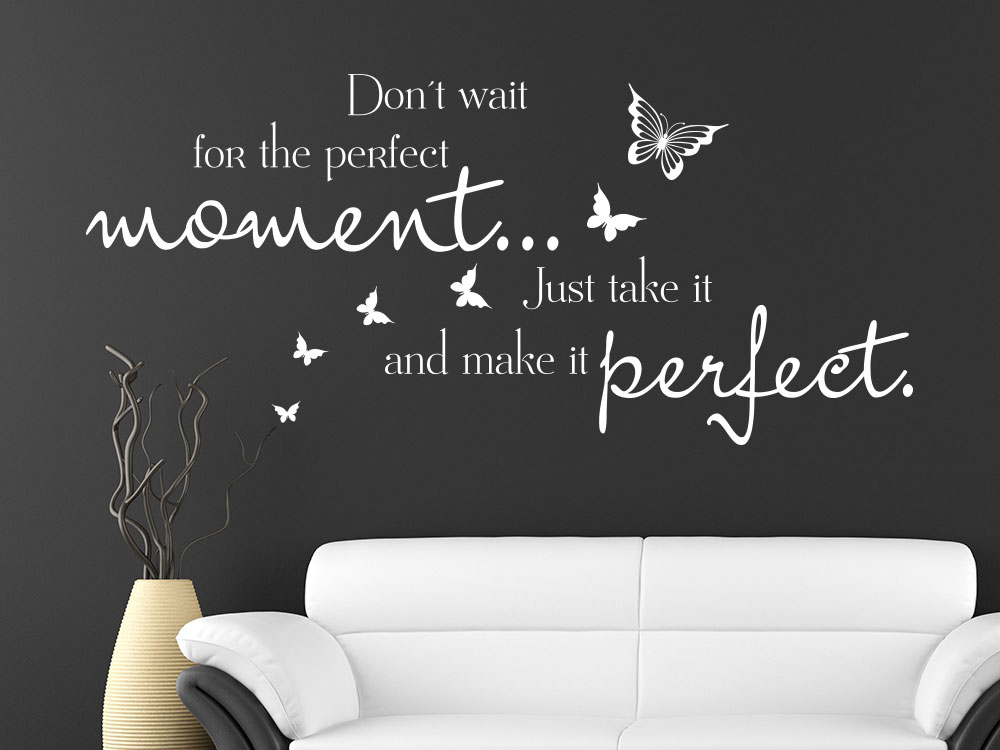 Perfect moment Wandtattoo Spruch Don´t wait for the