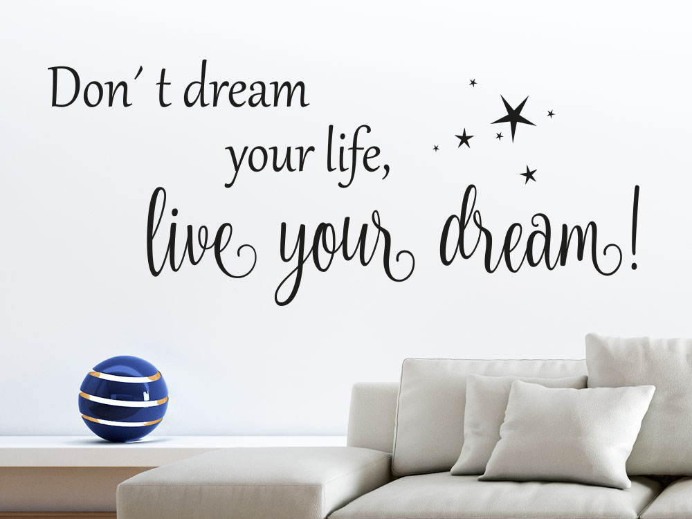 Wandtattoo Don't dream your life auf heller Wand in schwarz