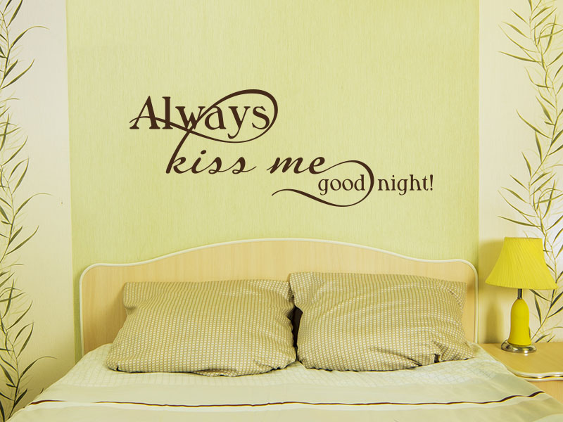 Wandtattoo Spruch Always kiss me goodnight!