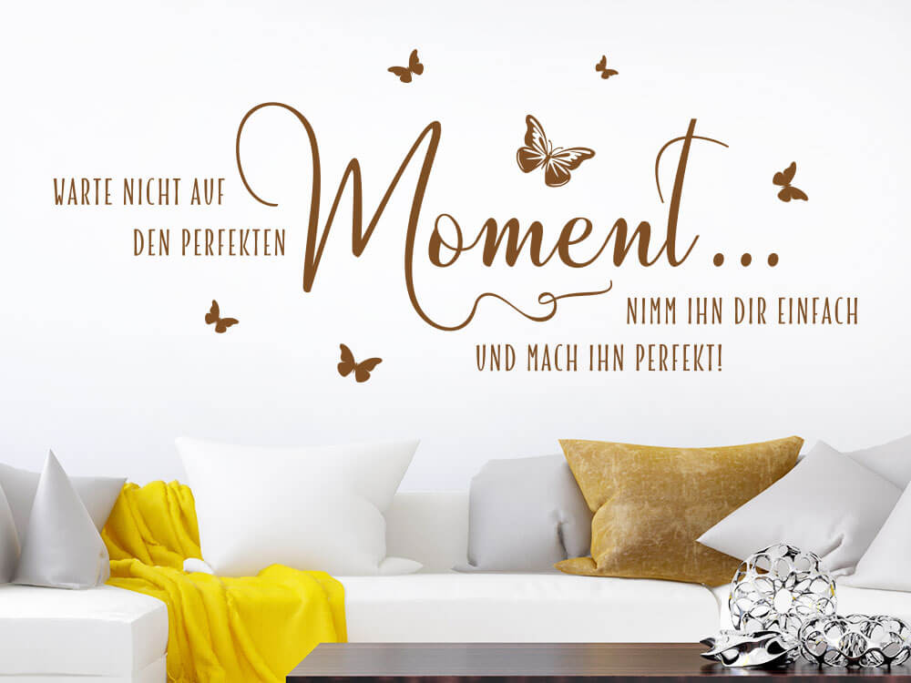 Wandtattoo Warte nicht auf den perfekten Moment im Wohnbereich helle Wand