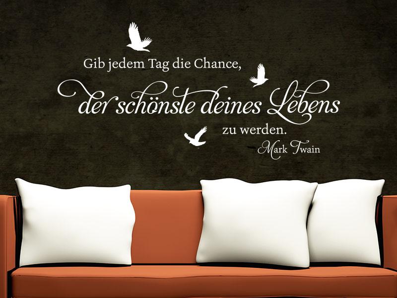 """Wandtattoo Zitat Mark Twain - \""""Gib jedem Tag die Chance, der schönste deines Lebens zu werden"""
