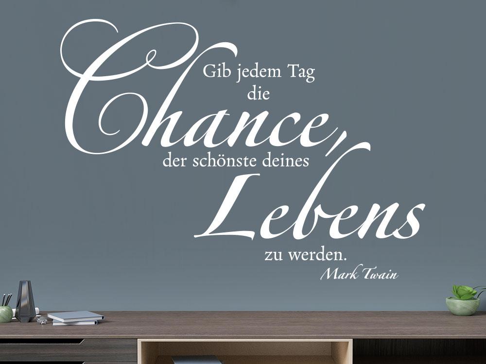 Wandtattoo Mark Twain Gib jedem Tag die Chance auf dunkler Wand