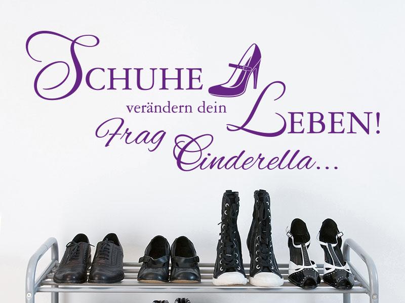 Wandtattoo Spruch Schuhe verändern Dein Leben - Frag Cinderella.