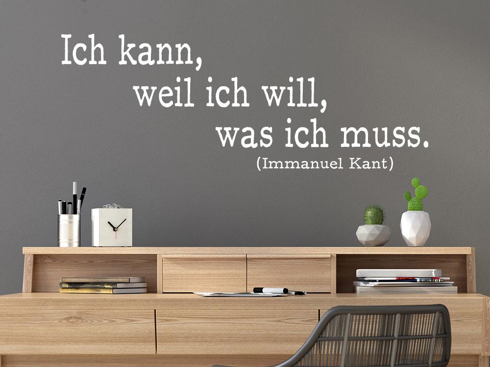 Schreibtisch Wandtattoo: Ich kann, weil ich will, was ich muss. Immanuel kant Zitat