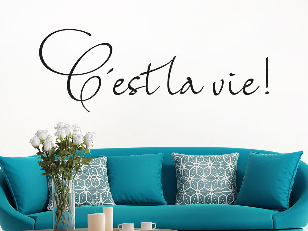 Wandtattoo C'est la vie französischer Wandspruch im Wohnbereich
