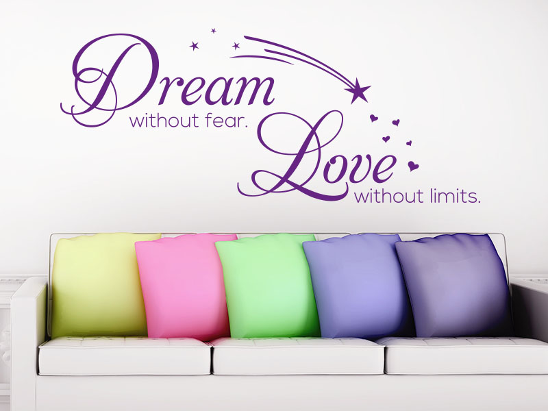 Wandtattoo Spruch Dream without fear. Love without limits.