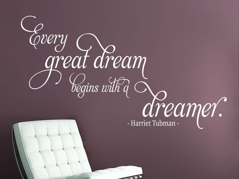 Wandtattoo Zitat - Every great dream begins with a dreamer.
