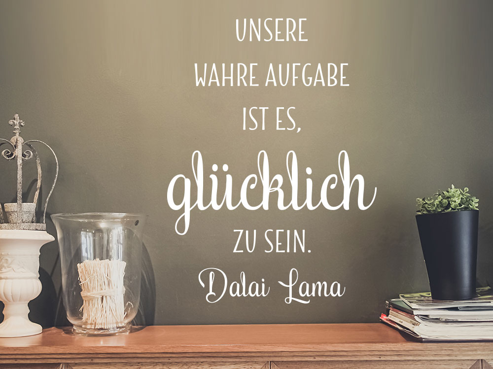 Wandtattoo Glücklich Wandzitat Dalai Lama über Kommode