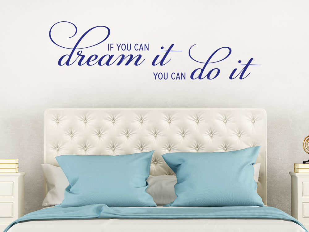 Wandtattoo If you can dream it Spruch im Schlafzimmer