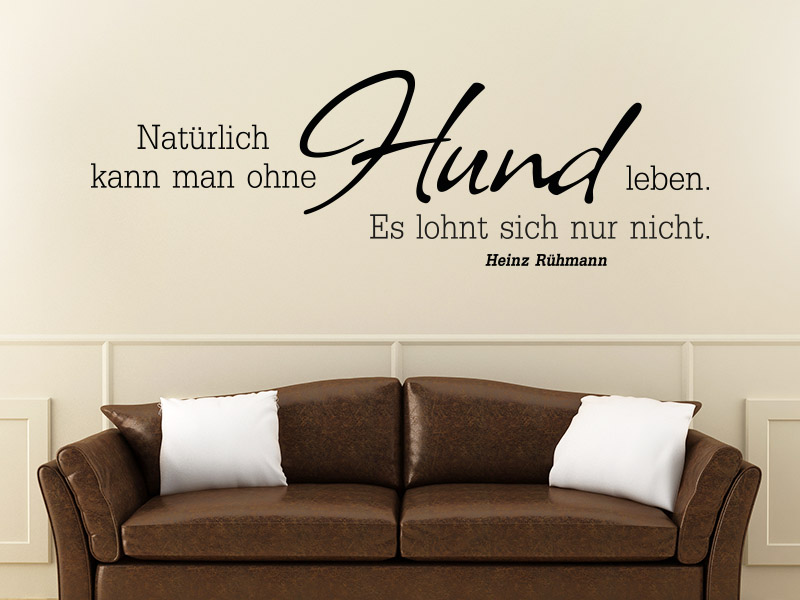 wandtattoo nat rlich kann man ohne hund leben klebeheld. Black Bedroom Furniture Sets. Home Design Ideas