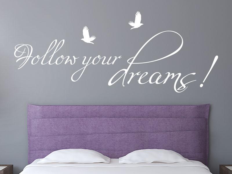 Wandtattoo Spruch Follow your dreams