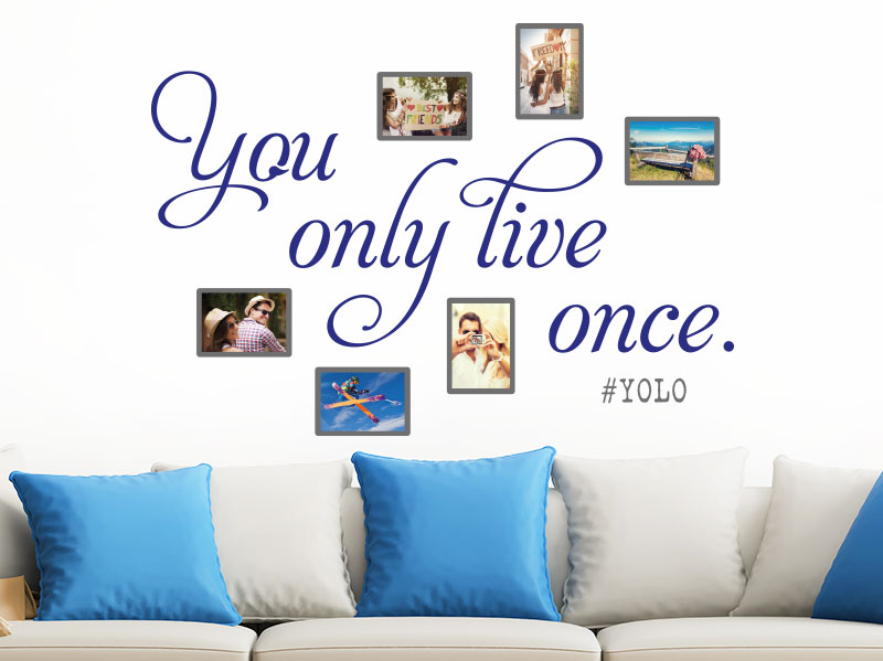 Wandtattoo Fotorahmen You only live once