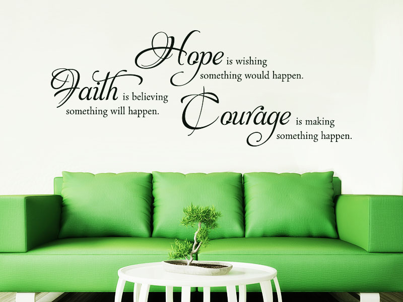 Wandtattoo Spruch Hope Faith Courage englischer Sprache