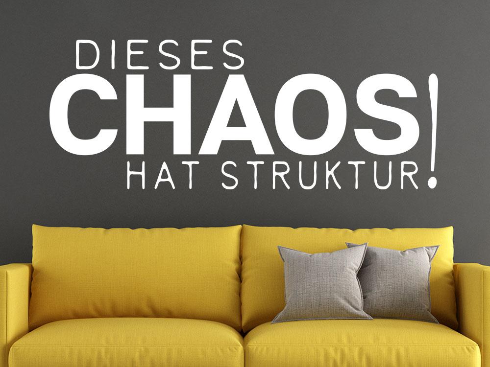Wandtattoo Dieses Chaos hat Struktur!