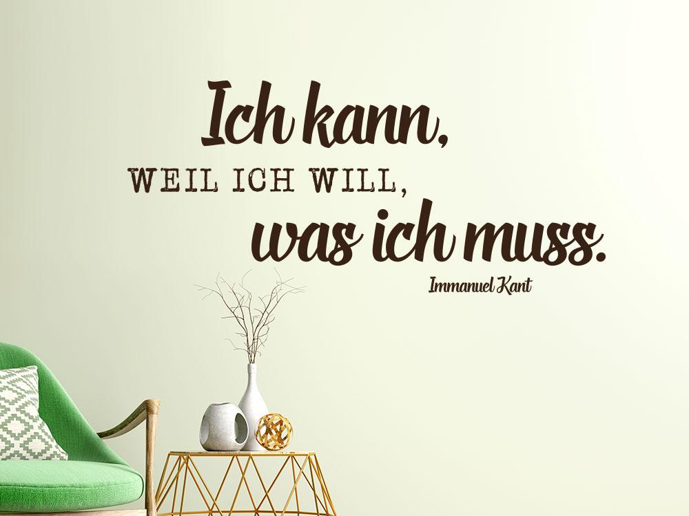 Wandtattoo Zitat Ich kann, weil ich will, was ich muss Immanuel Kant im Wohnzimmer