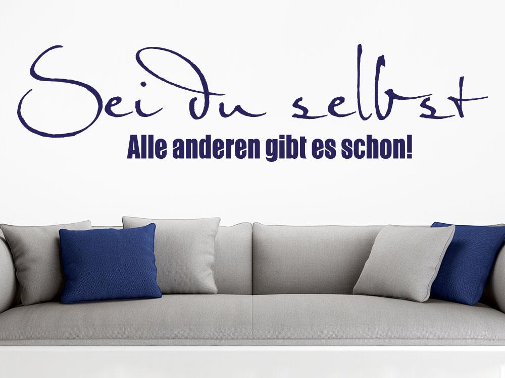 Wandtattoo Sei du selbst - Alle anderen gibt es schon über Sofa