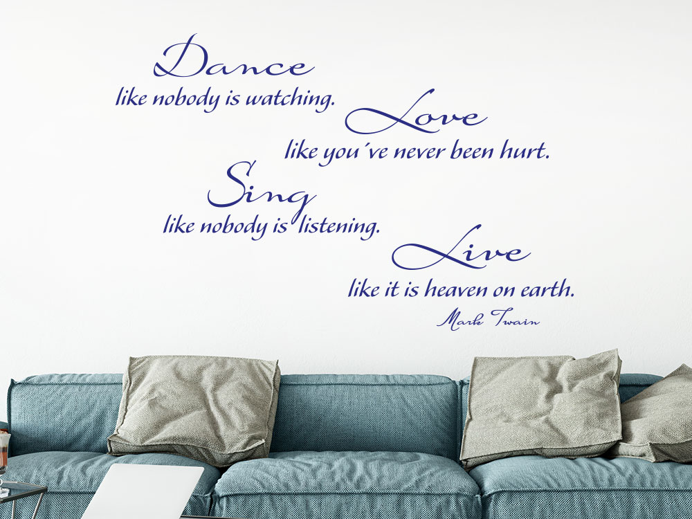 Wandtattoo Dance like nobody is watching. Love like you`ve never been hurt über Sofa in Farbe blau