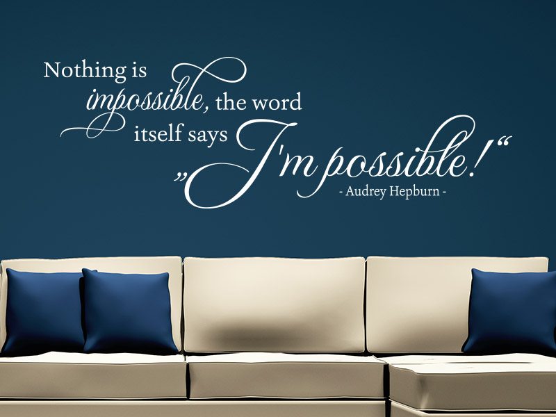 "Wandtattoo Nothing is impossible, the word itself says !I´m possible!"" über Sofa im Wohnzimmer"
