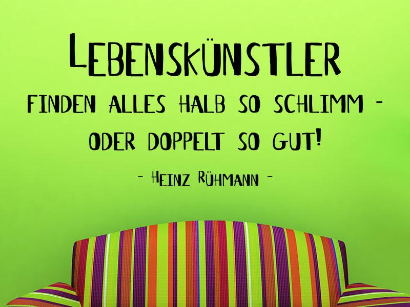 Wandtattoo Lebenskünstler finden alles halb so schlimm - aber doppelt so gut. - Heinz Rühmann