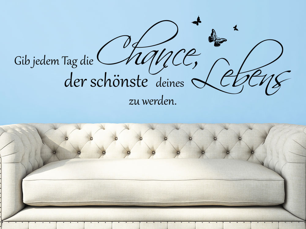 wandtattoo spruch gib jedem tag die chance klebeheld de. Black Bedroom Furniture Sets. Home Design Ideas