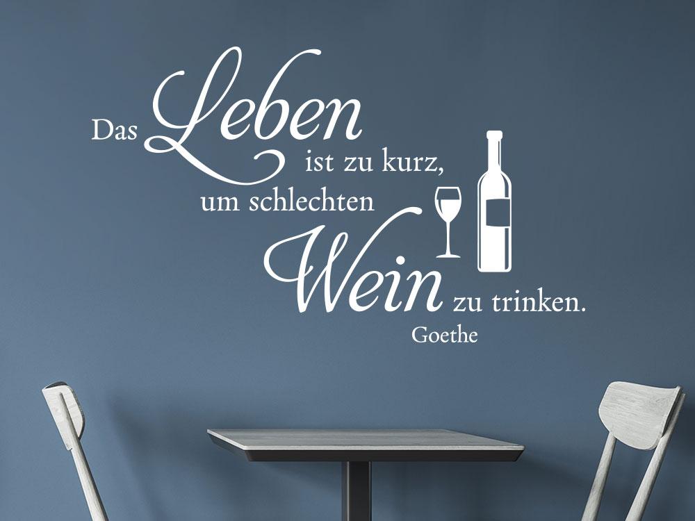 Wandtattoo Das Leben ist viel zu kurz um schlechten Wein zu trinken.